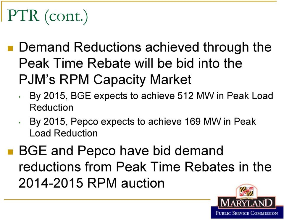 s RPM Capacity Market By 2015, BGE expects to achieve 512 MW in Peak Load Reduction