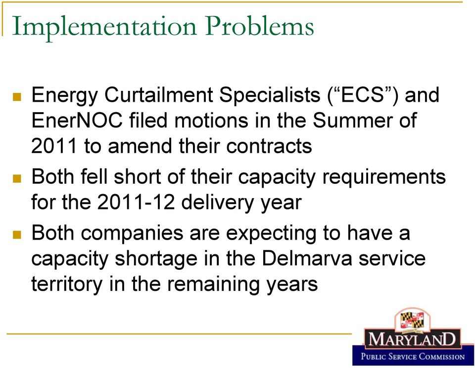 capacity requirements for the 2011-12 delivery year Both companies are expecting