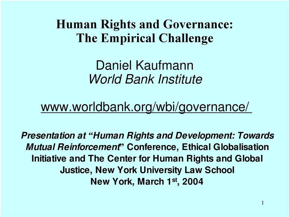org/wbi/governance/ Presentation at Human Rights and Development: Towards Mutual