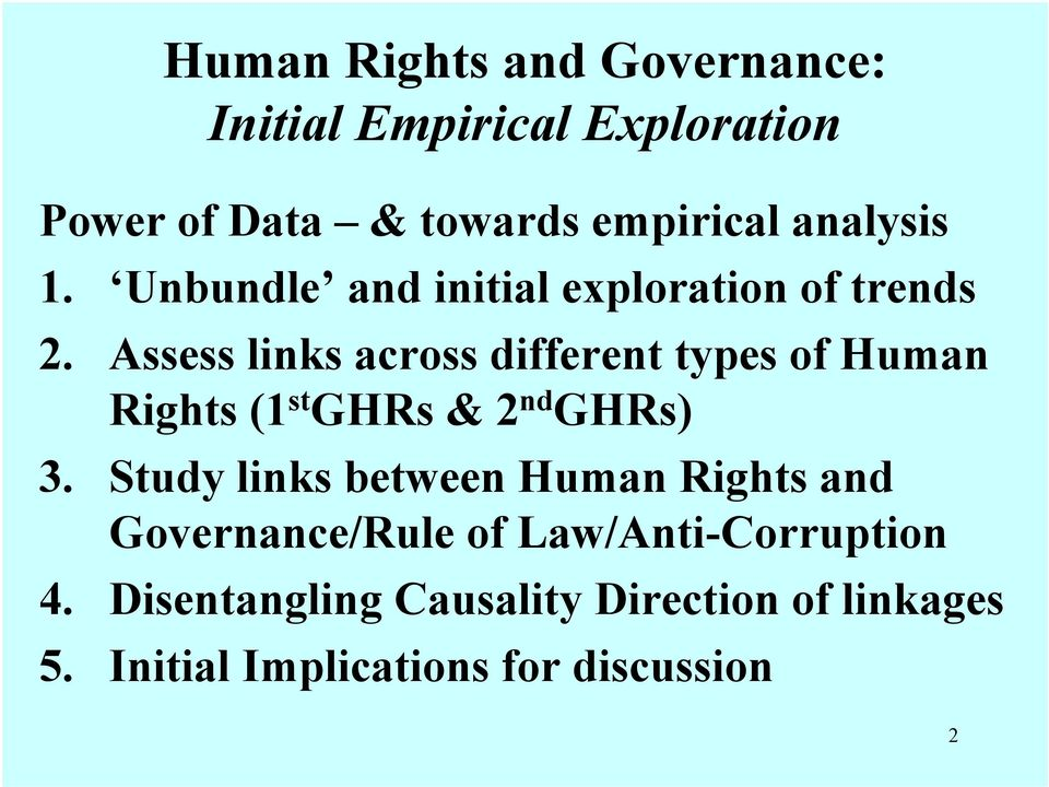Assess links across different types of Human Rights (1 st GHRs & 2 nd GHRs) 3.