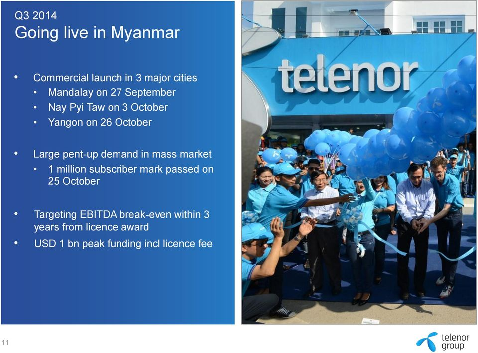 in mass market 1 million subscriber mark passed on 25 October Targeting EBITDA