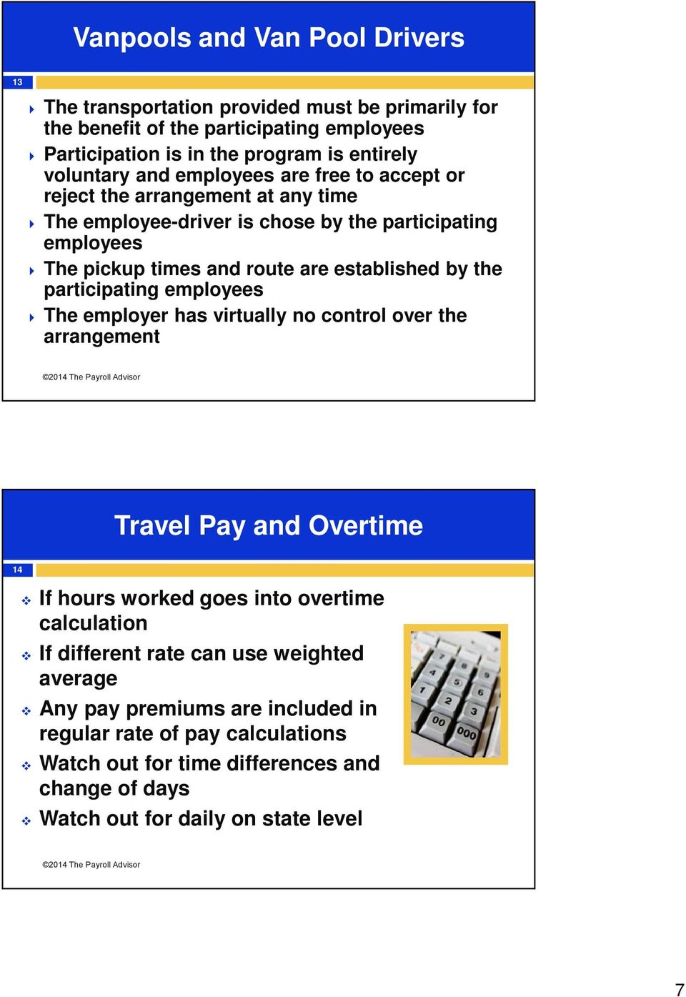 established by the participating employees The employer has virtually no control over the arrangement Travel Pay and Overtime 14 If hours worked goes into overtime calculation If
