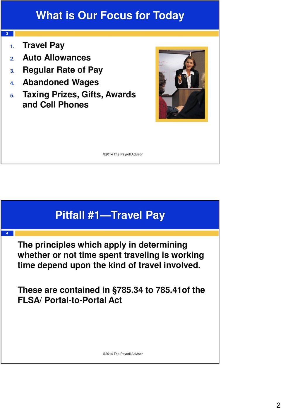 Taxing Prizes, Gifts, Awards and Cell Phones Pitfall #1 Travel Pay 4 The principles which apply