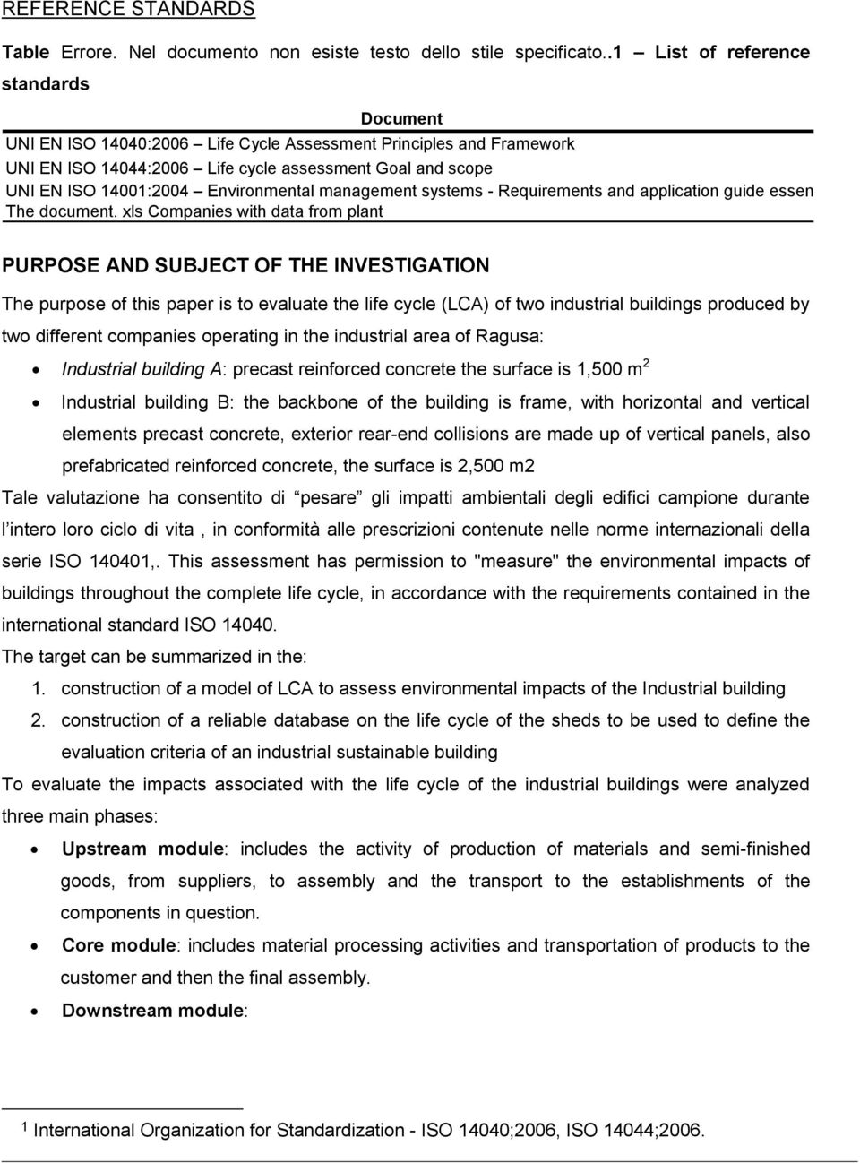 Environmental management systems - Requirements and application guide essential The document.