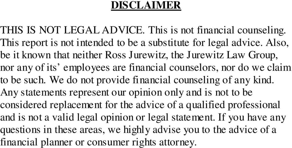 We do not provide financial counseling of any kind.