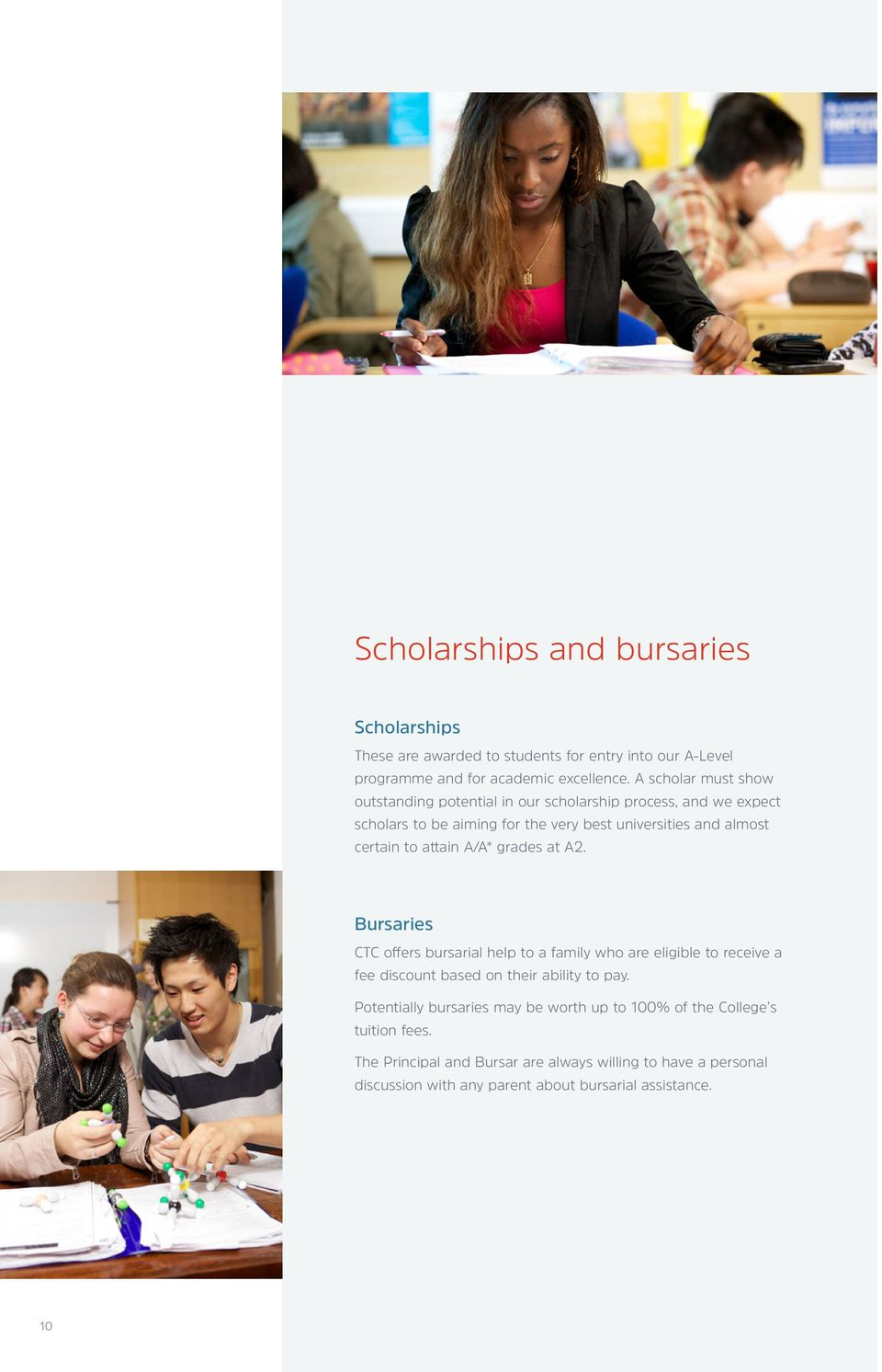 attain A/A* grades at A2. Bursaries CTC offers bursarial help to a family who are eligible to receive a fee discount based on their ability to pay.