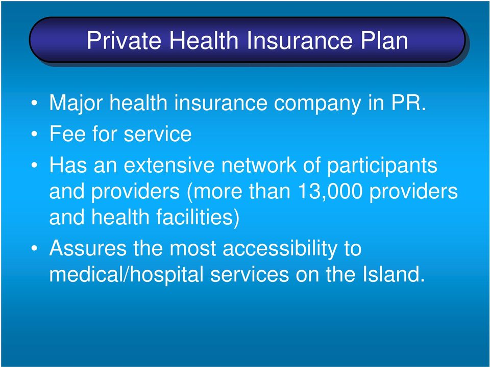 providers (more than 13,000 providers and health facilities)