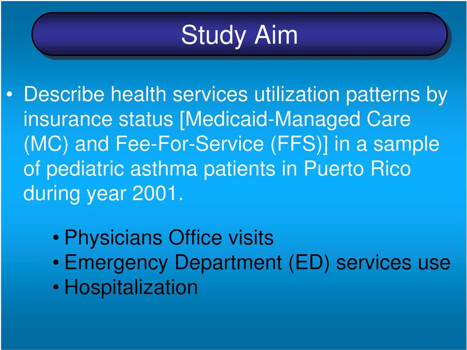 sample of pediatric asthma patients in Puerto Rico during year 2001.