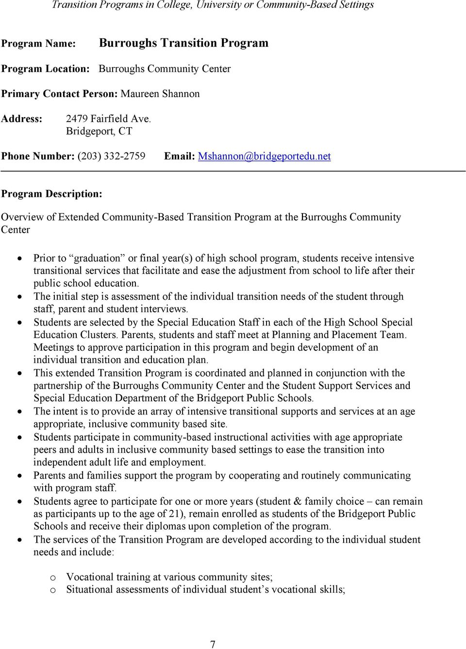net Program Description: Overview of Extended Community-Based Transition Program at the Burroughs Community Center Prior to graduation or final year(s) of high school program, students receive