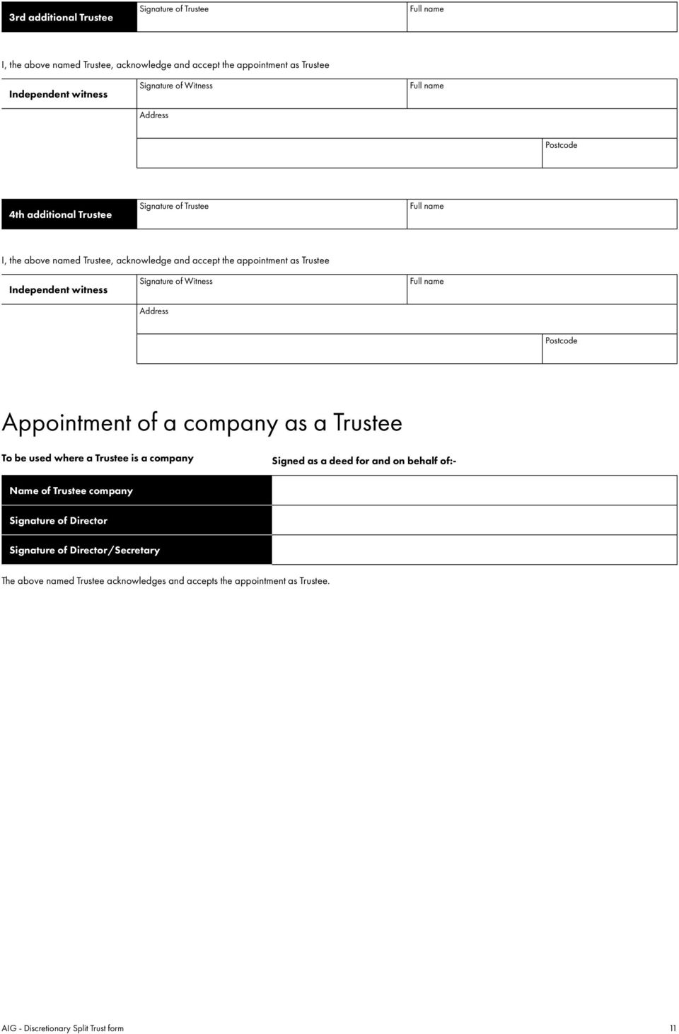 Appointment of a company as a Trustee To be used where a Trustee is a company Signed as a deed for and on behalf of:- Name of Trustee company