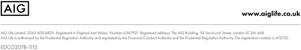 AIG Life is authorised by the Prudential Regulation Authority and regulated by the Financial