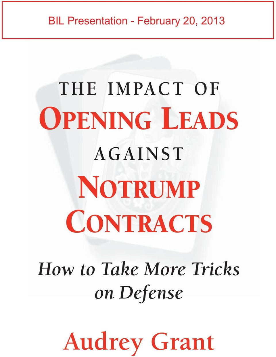 IMPACT OF OPENING LEADS AGAINST NOTRUMP