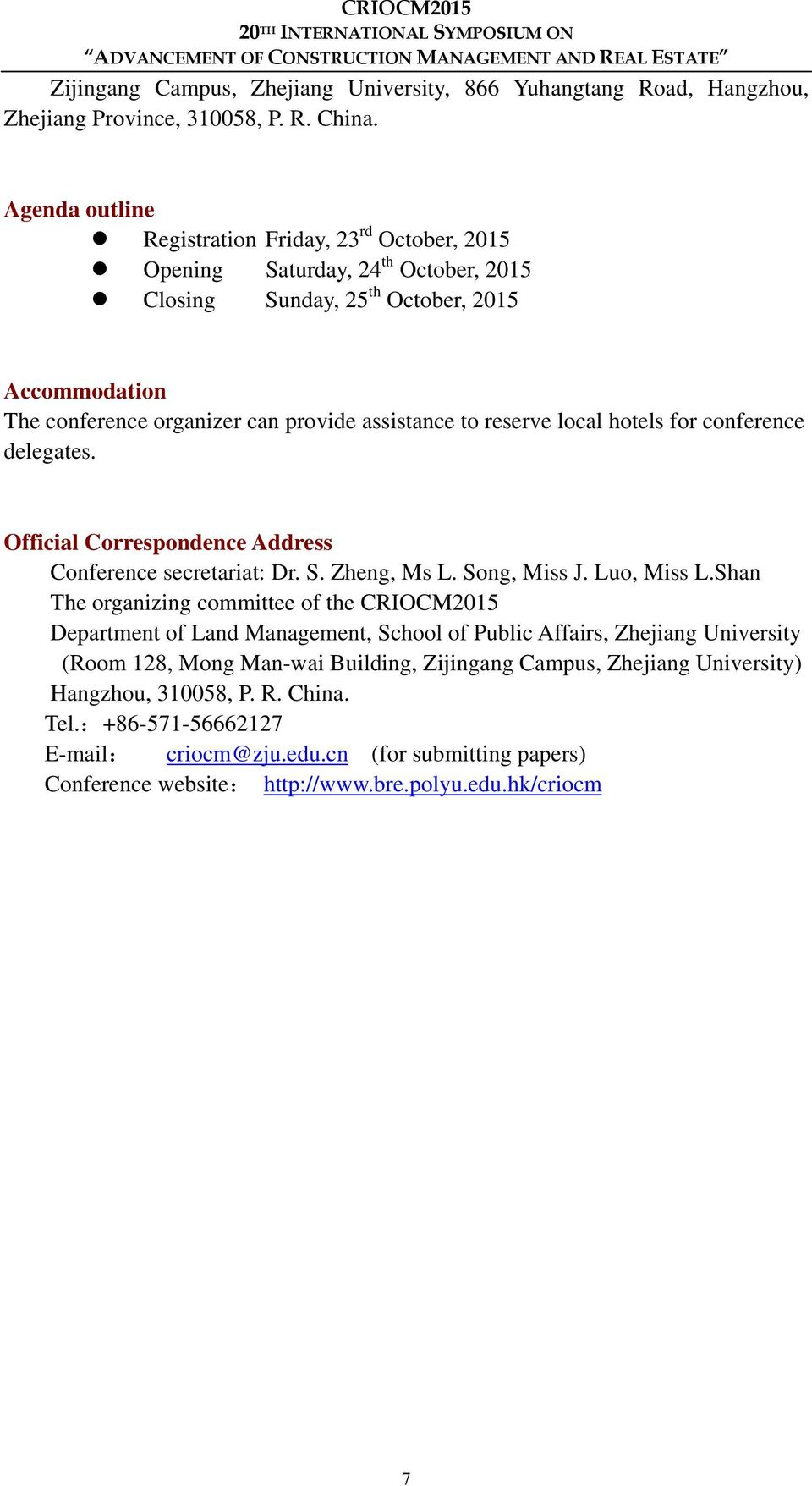 criocm conference information The chinese research institute of construction management (criocm) in collaboration with shenzhen university (szu) proudly invites all academics, researchers and professionals to participate in the criocm 2012, the 17th international symposium on advancement of construction management and real.