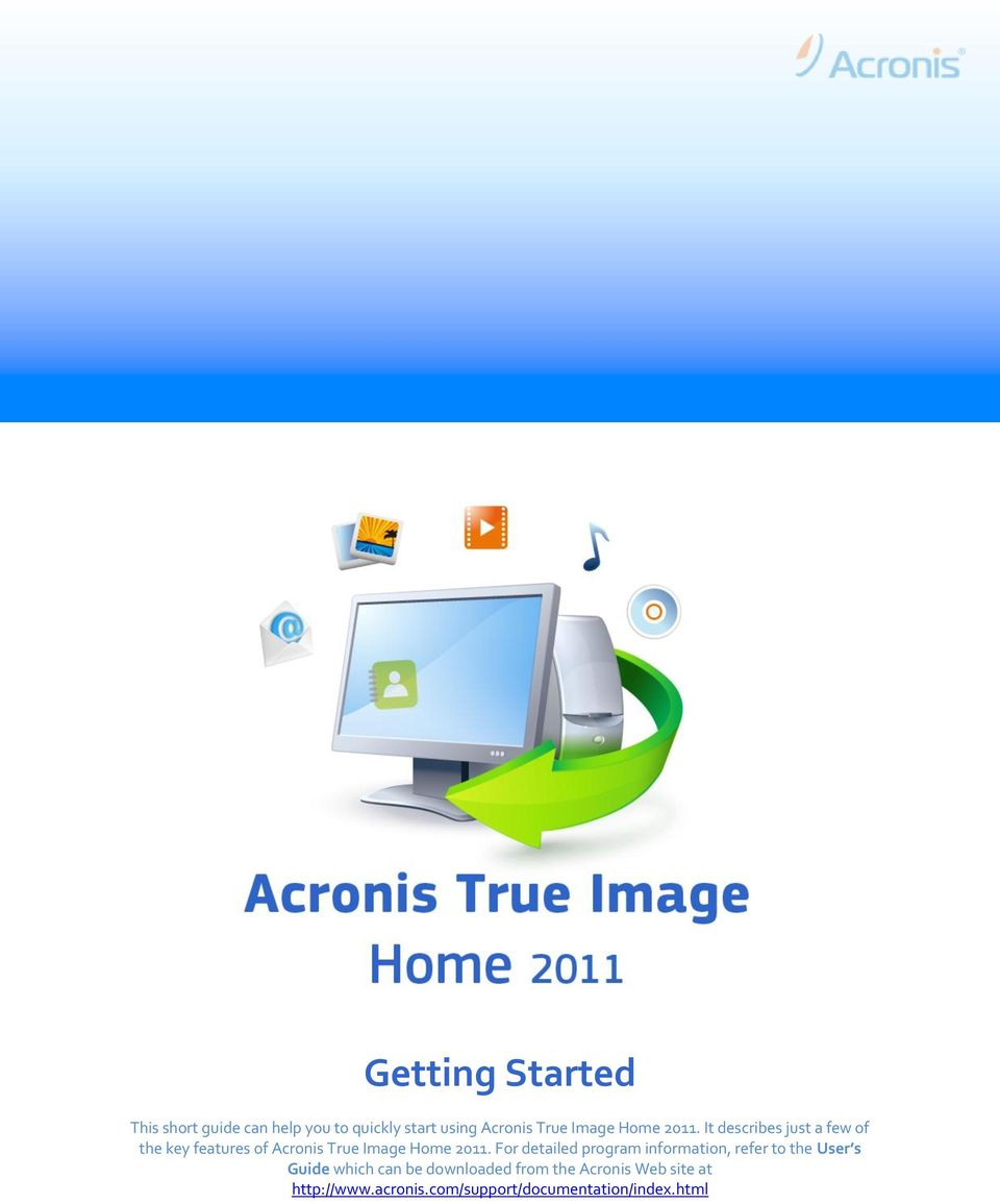 It describes just a few of the key features of Acronis True  For detailed program