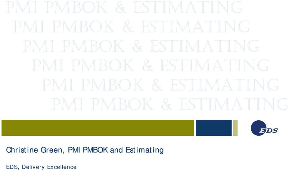 Christine Green, PMI PMBOK and Estimating EDS,