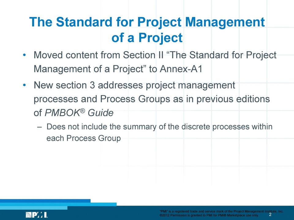 and Process Groups as in previous editions of PMBOK Guide Does not include the summary of the