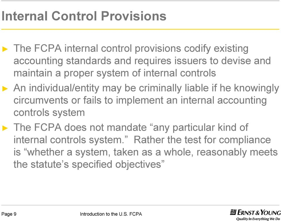 or fails to implement an internal accounting controls system The FCPA does not mandate any particular kind of internal controls