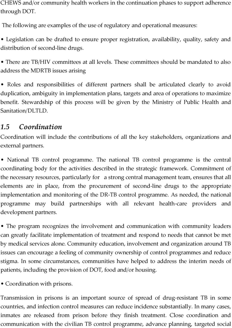 drugs. There are TB/HIV committees at all levels.