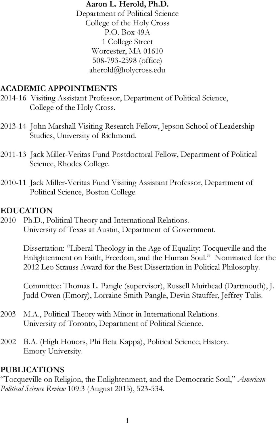 2013-14 John Marshall Visiting Research Fellow, Jepson School of Leadership Studies, University of Richmond.