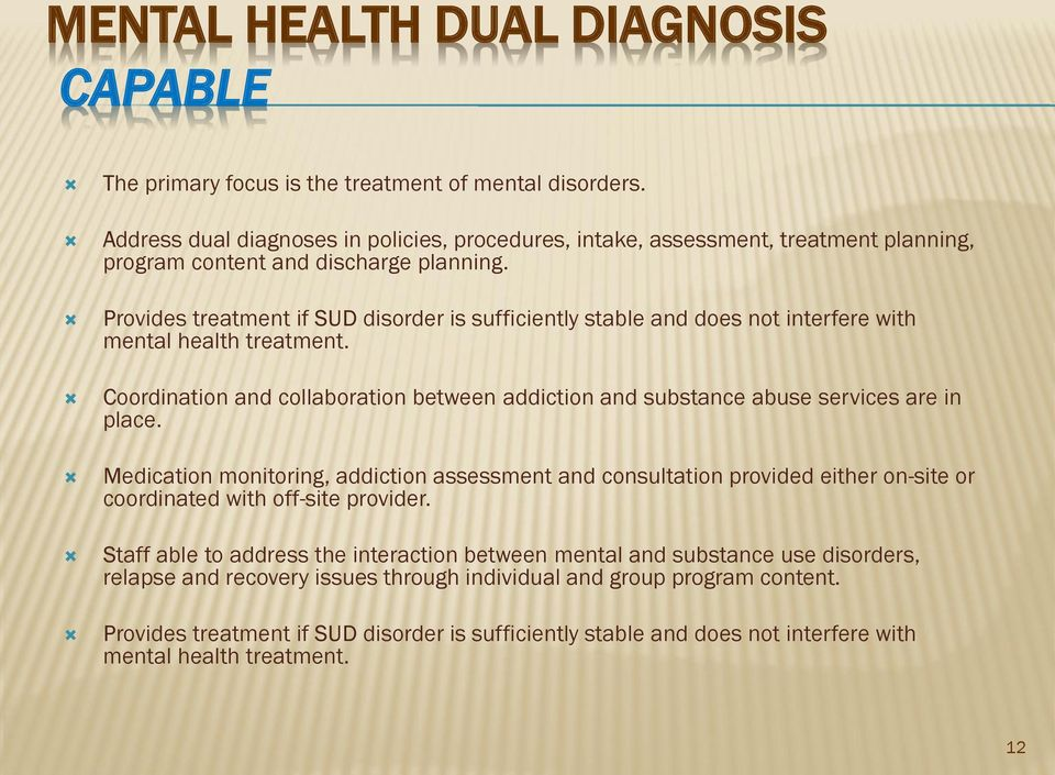 Provides treatment if SUD disorder is sufficiently stable and does not interfere with mental health treatment.