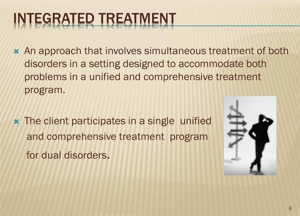 unified and comprehensive treatment program.