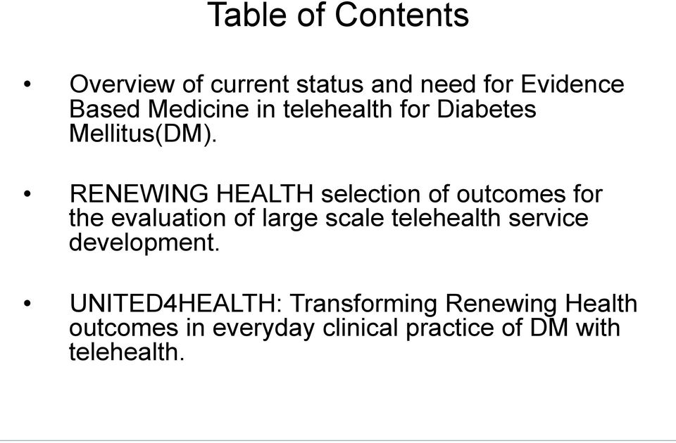 RENEWING HEALTH selection of outcomes for the evaluation of large scale telehealth