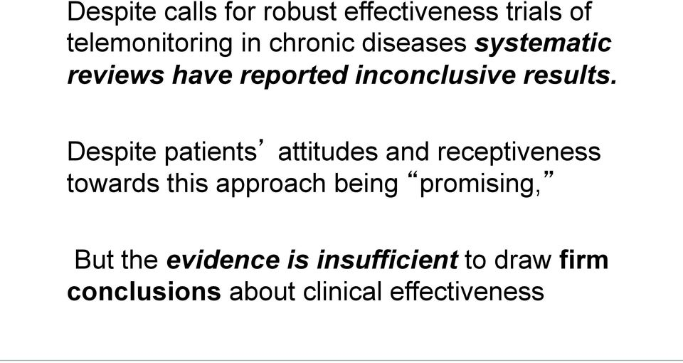 Despite patients attitudes and receptiveness towards this approach being
