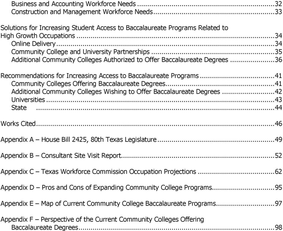 .. 36 Recommendations for Increasing Access to Baccalaureate Programs... 41 Community Colleges Offering Baccalaureate Degrees... 41 Additional Community Colleges Wishing to Offer Baccalaureate Degrees.