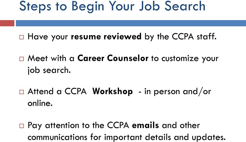 Attend a CCPA Workshop - in person and/or online.