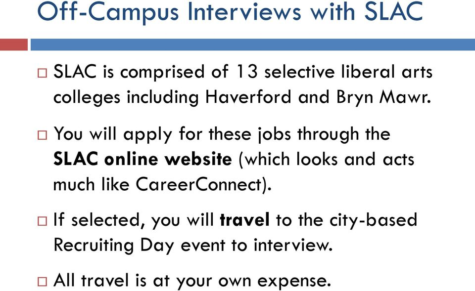 You will apply for these jobs through the SLAC online website (which looks and acts