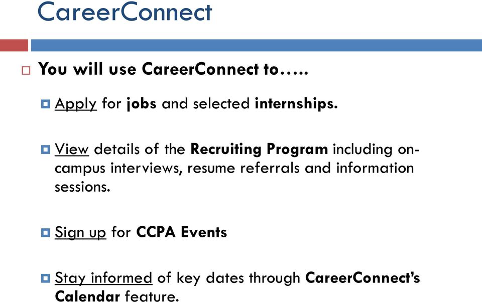 View details of the Recruiting Program including oncampus interviews,