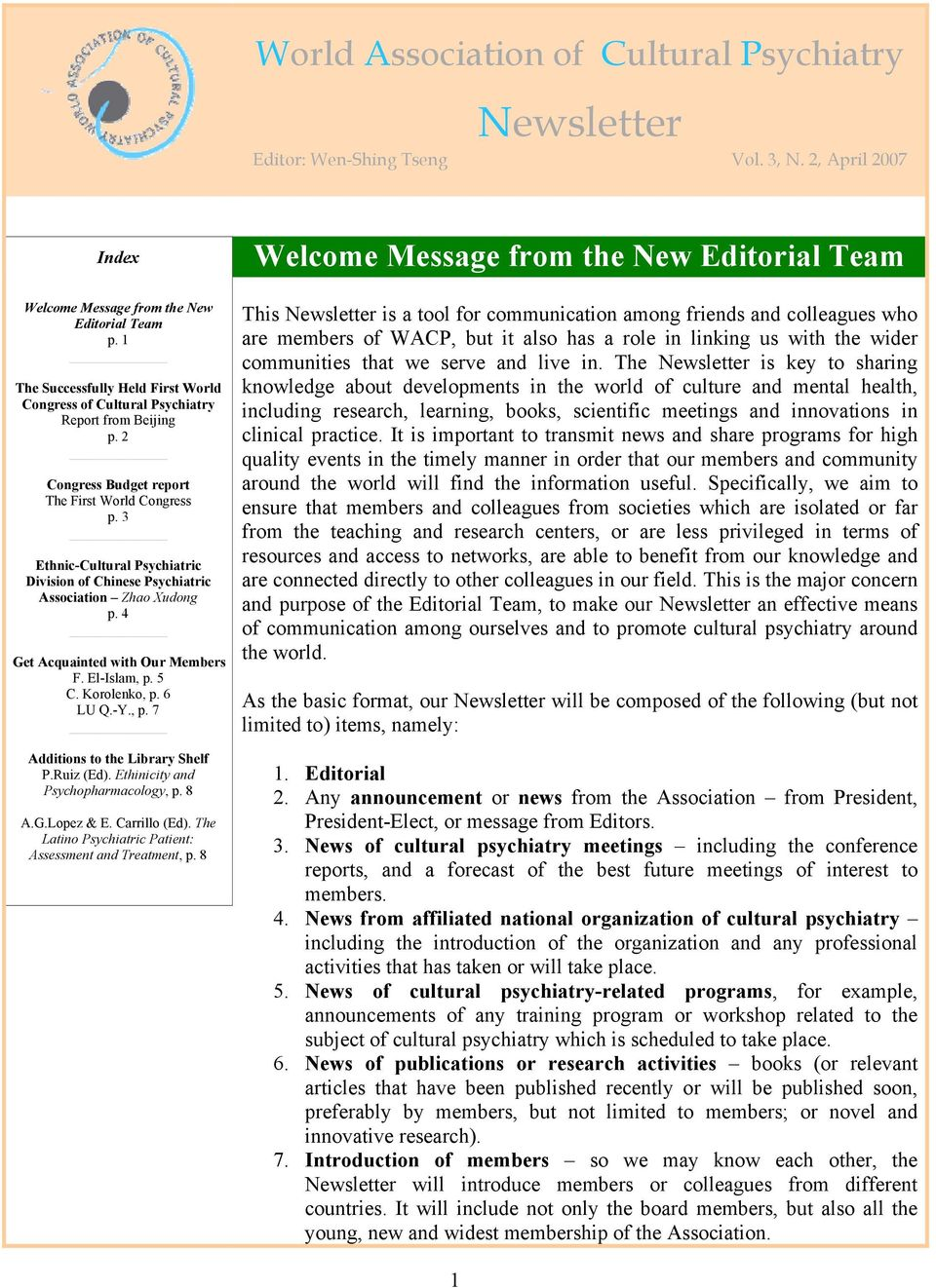 3 Ethnic-Cultural Psychiatric Division of Chinese Psychiatric Association Zhao Xudong p. 4 Get Acquainted with Our Members F. El-Islam, p. 5 C. Korolenko, p. 6 LU Q.-Y., p. 7 Additions to the Library Shelf P.