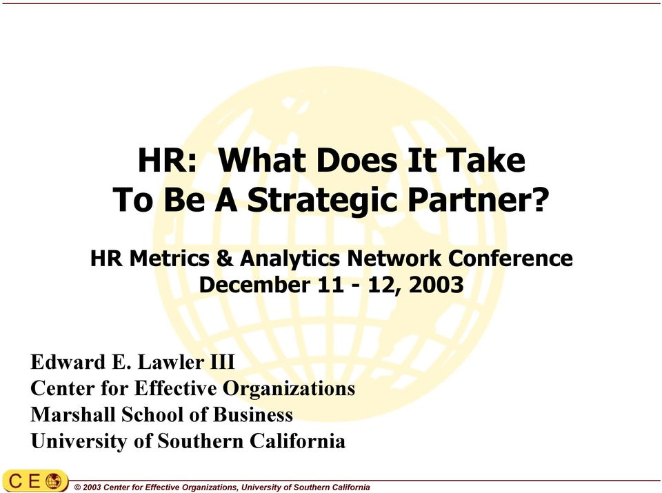 HR Metrics & Analytics Network Conference December 11-12, 2003 Edward E.