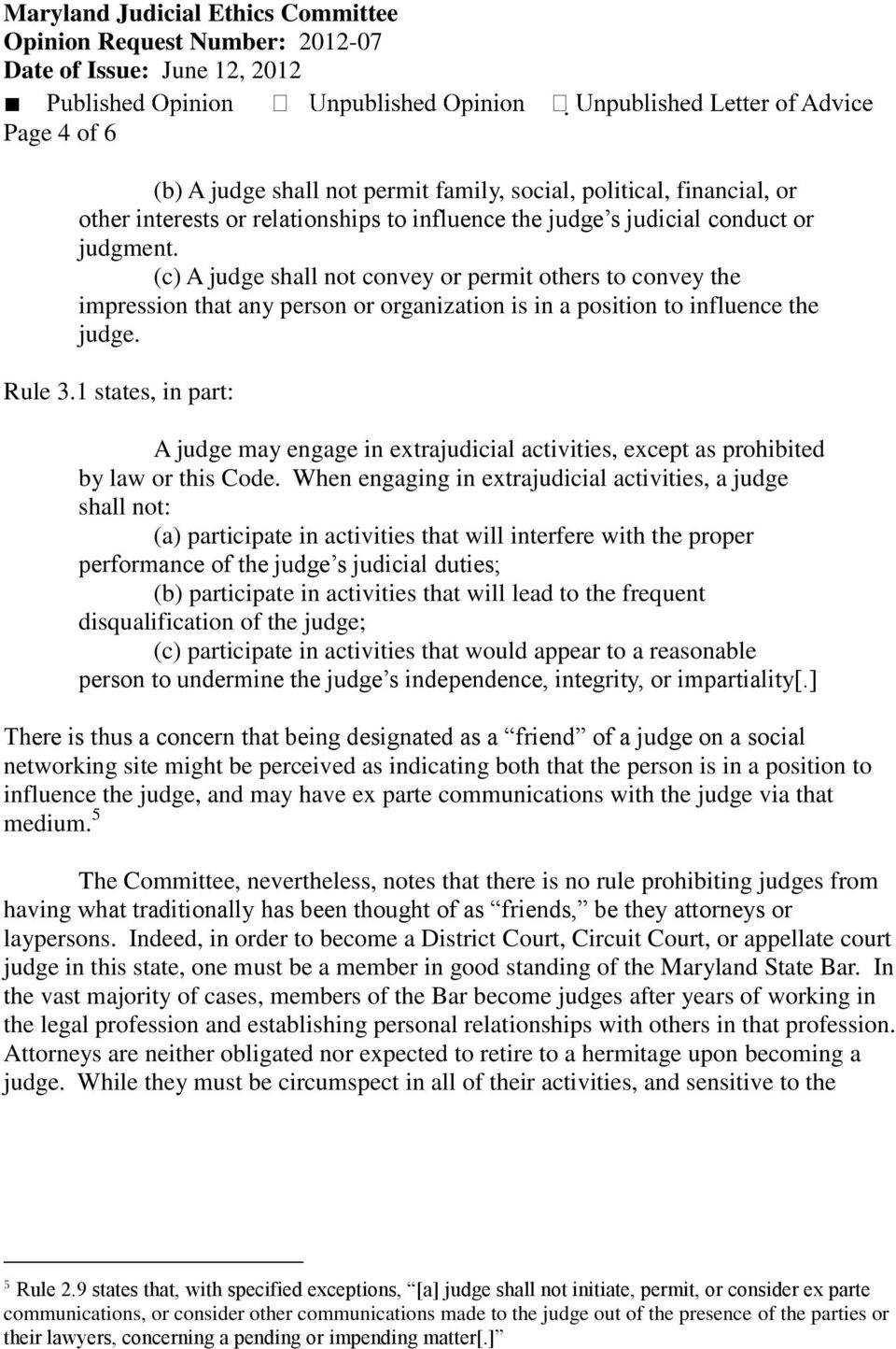 1 states, in part: A judge may engage in extrajudicial activities, except as prohibited by law or this Code.