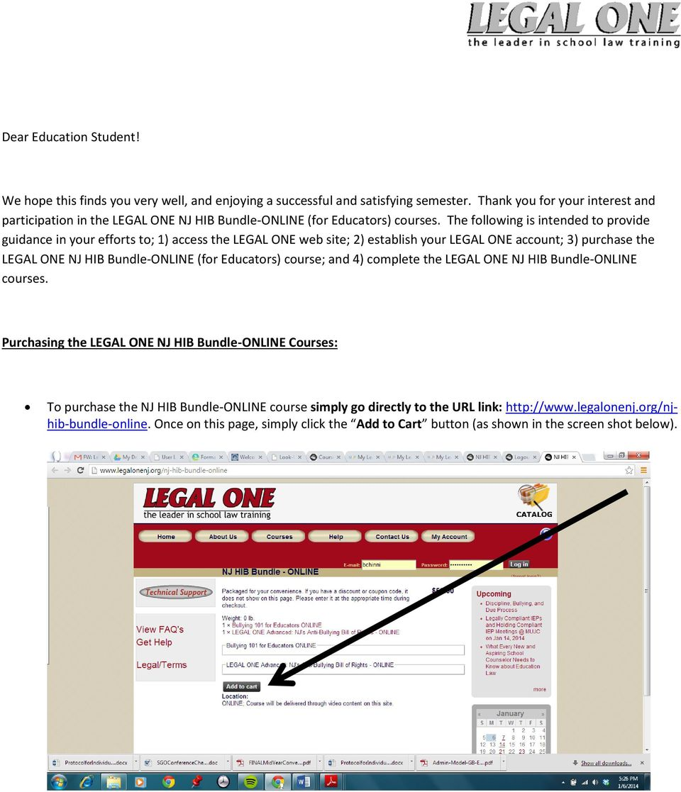 The following is intended to provide guidance in your efforts to; 1) access the LEGAL ONE web site; 2) establish your LEGAL ONE account; 3) purchase the LEGAL ONE NJ HIB Bundle-ONLINE (for