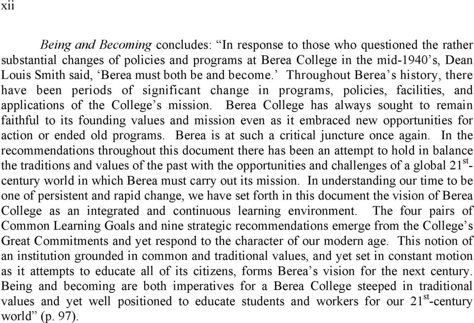 Berea College has always sought to remain faithful to its founding values and mission even as it embraced new opportunities for action or ended old programs.