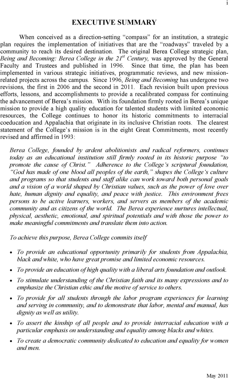 The original Berea College strategic plan, Being and Becoming: Berea College in the 21 st Century, was approved by the General Faculty and Trustees and published in 1996.