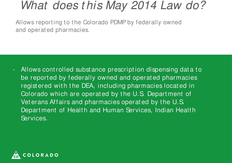 pharmacies registered with the DEA, including pharmacies located in Colorado which are operated by the U.S.
