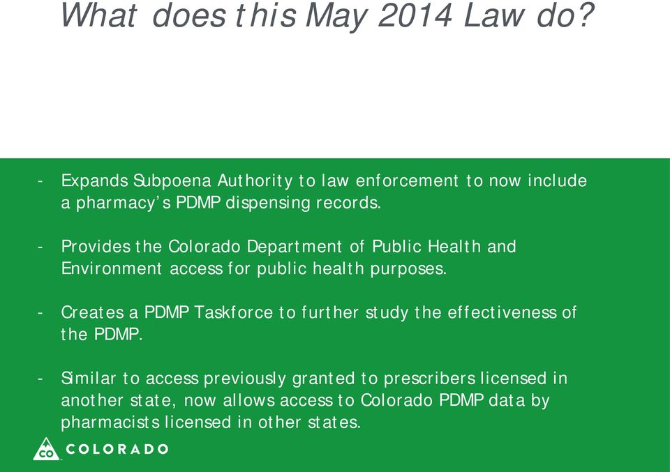 - Provides the Colorado Department of Public Health and Environment access for public health purposes.