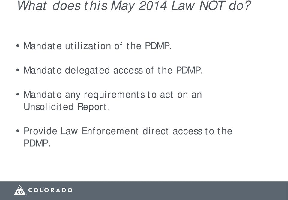 Mandate delegated access of the PDMP.