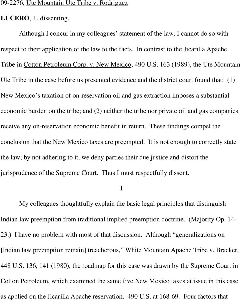163 (1989), the Ute Mountain Ute Tribe in the case before us presented evidence and the district court found that: (1) New Mexico s taxation of on-reservation oil and gas extraction imposes a