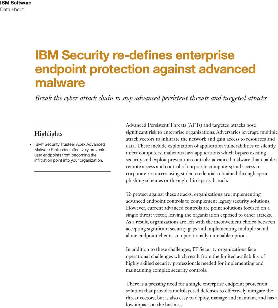 Advanced Persistent Threats (APTs) and targeted attacks pose significant risk to enterprise organizations.