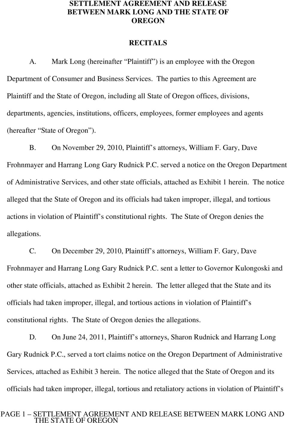 agents (hereafter State of Oregon ). B. On November 29, 2010, Plaintiff s attorneys, William F. Gary, Dave Frohnmayer and Harrang Long Gary Rudnick P.C.