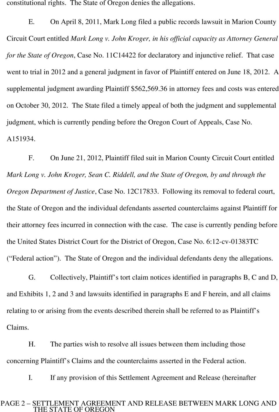 That case went to trial in 2012 and a general judgment in favor of Plaintiff entered on June 18, 2012. A supplemental judgment awarding Plaintiff $562,569.