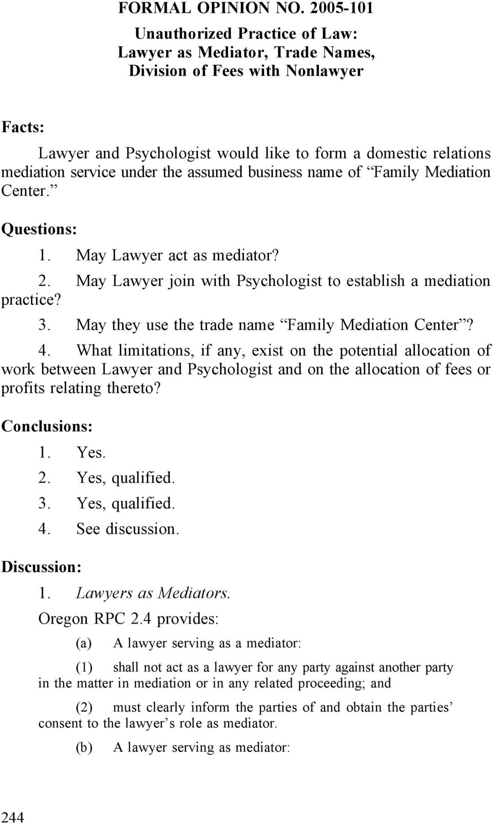 the assumed business name of Family Mediation Center. Questions: 1. May Lawyer act as mediator? 2. May Lawyer join with Psychologist to establish a mediation practice? 3.