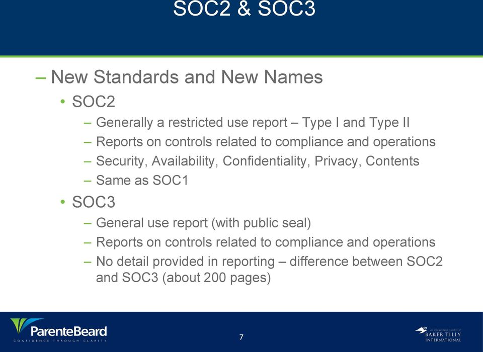 Privacy, Contents Same as SOC1 SOC3 General use report (with public seal) Reports on controls related