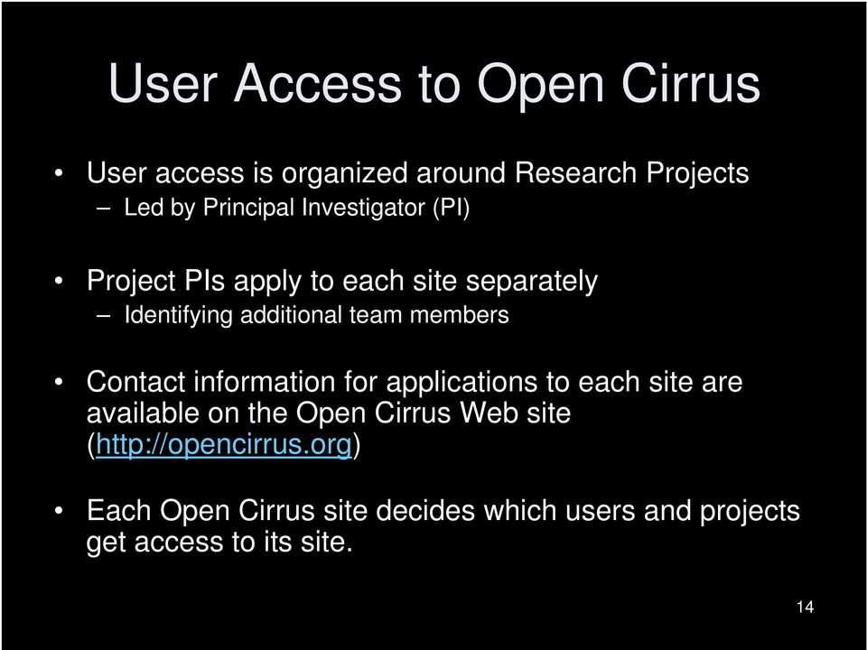 Contact information for applications to each site are available on the Open Cirrus Web site