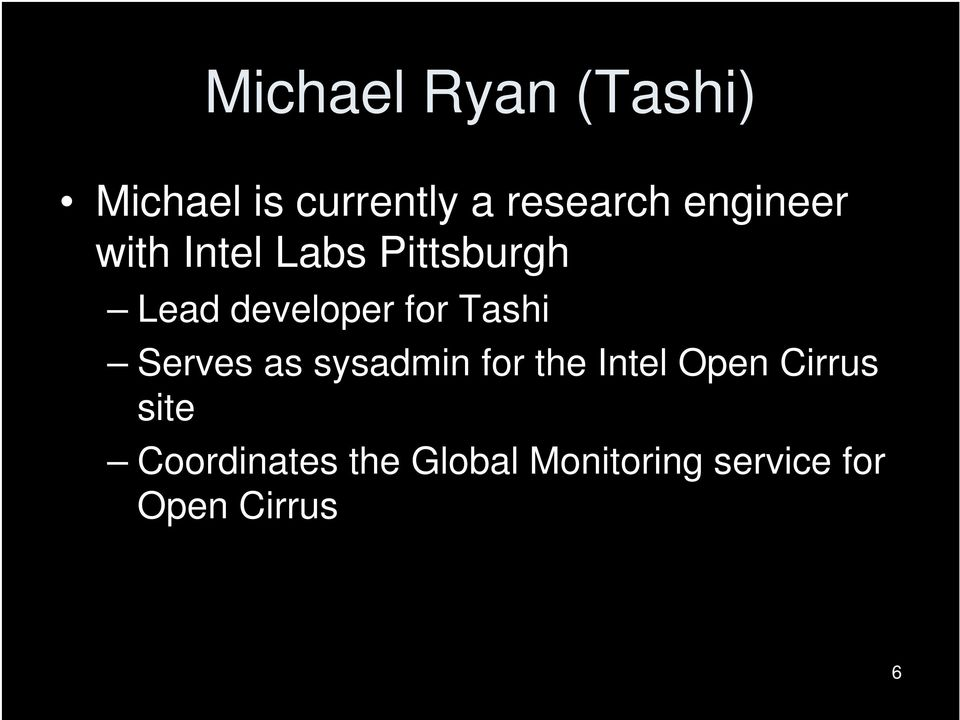 Tashi Serves as sysadmin for the Intel Open Cirrus site