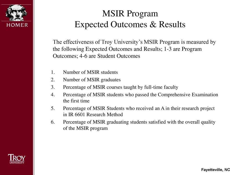 Percentage of MSIR courses taught by full-time faculty 4. Percentage of MSIR students who passed the Comprehensive Examination the first time 5.