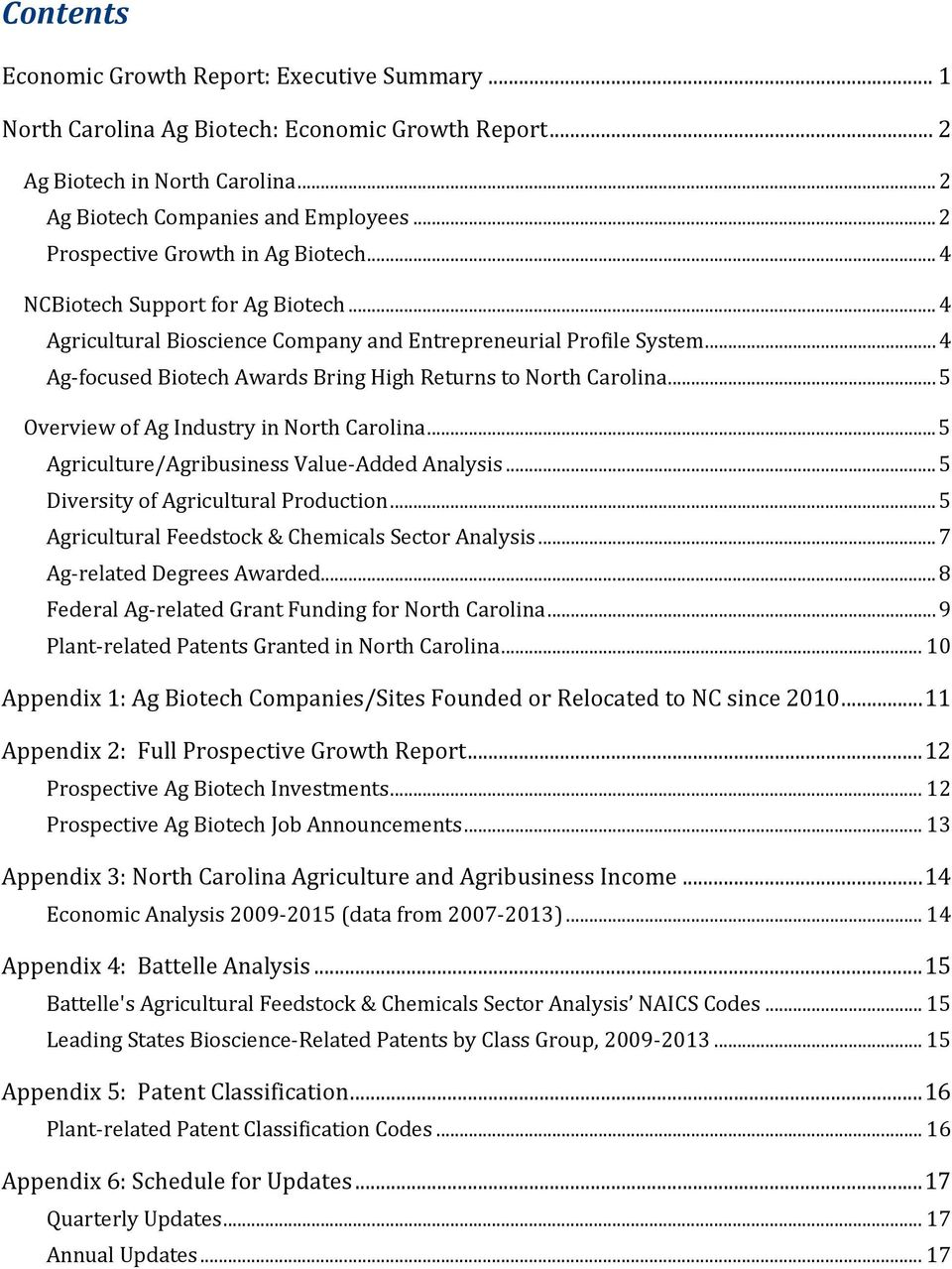 .. 4 Ag-focused Biotech Awards Bring High Returns to North Carolina... 5 Overview of Ag Industry in North Carolina... 5 Agriculture/Agribusiness Value-Added Analysis.